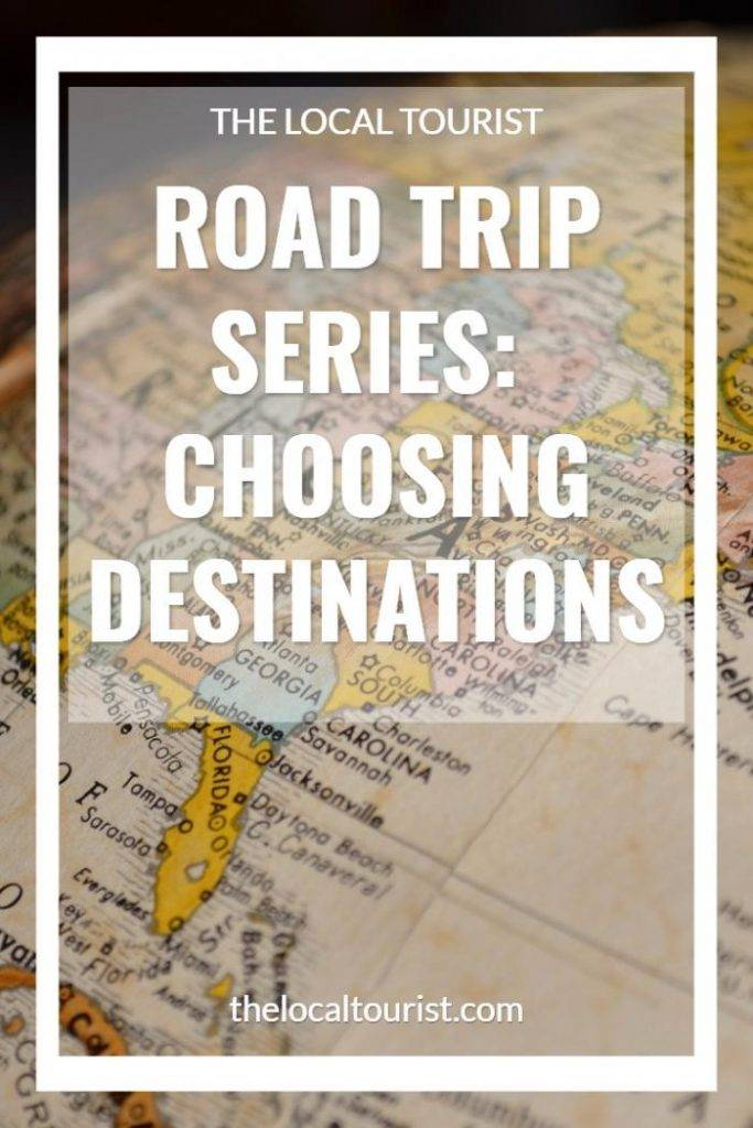 Road Trip Series: tips to help you choose road trip destinations