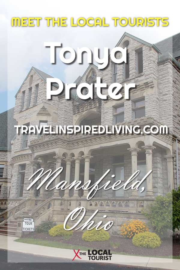 Meet The Local Tourists: Tonya Prater of Travel Inspired Living talks about her hometown of Mansfield, Ohio