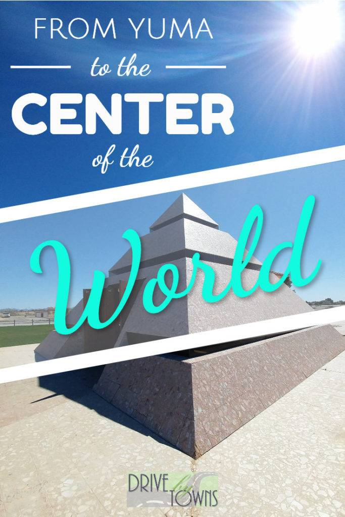 From Yuma to the Center of the World: Exploring the Yuma Quartermaster Depot State Historic Park and journeying to the Center of the World and the Museum of History in Granite in Felicity, California